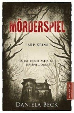 Mörderspiel - LARP-Krimi - Beck, Daniela