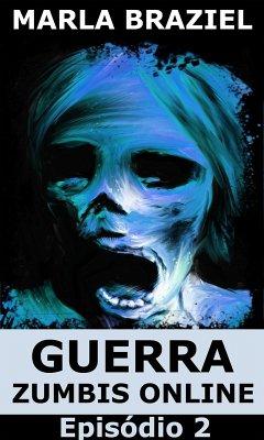 Guerra Zumbis Online: Episódio 2 (eBook, ePUB)