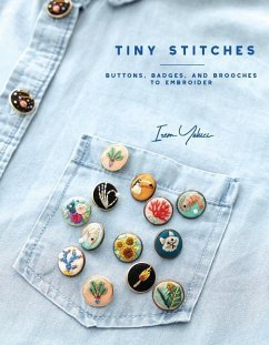 Tiny Stitches: Buttons, Badges, Patches, and Pi...