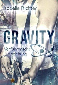 Gravity: Verführerische Anziehung - Richter, Isabelle