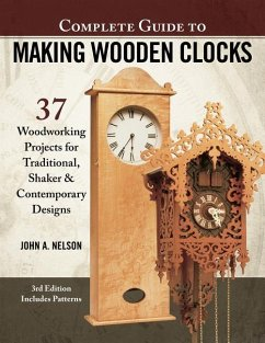 Complete Guide to Making Wooden Clocks, 3rd Edi...