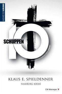 Schuppen 10 (eBook, ePUB) - Spieldenner, Klaus E.