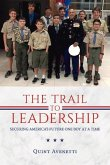 The Trail to Leadership: Securing America's Future One Boy at a Time