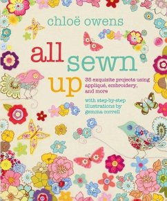 All Sewn Up: 35 Exquisite Projects Using Appliq...