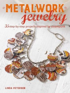 Metalwork Jewelry: 35 Step-By-Step Projects Ins...
