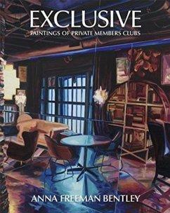 Anna Freeman Bentley - Exclusive: Paintings of Private Members Clubs - Bentley, Anna Freeman