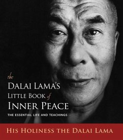The Dalai Lama's Little Book of Inner Peace: The Essential Life and Teachings - Dalai Lama