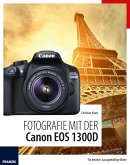 Fotografie mit der Canon EOS 1300D (eBook, ePUB)
