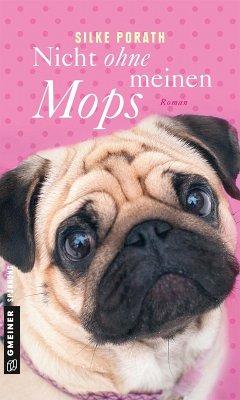 Nicht ohne meinen Mops (eBook, PDF) - Porath, Silke