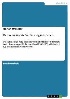 Der verwässerte Verfassungsanspruch (eBook, ePUB) - Unzicker, Florian