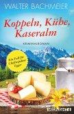 Koppeln, Kühe, Kaseralm / Chefinspektor Egger Bd.3 (eBook, ePUB)