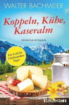 Koppeln, Kühe, Kaseralm / Chefinspektor Egger Bd.3 (eBook, ePUB) - Bachmeier, Walter