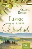 Liebe lieber griechisch (eBook, ePUB)