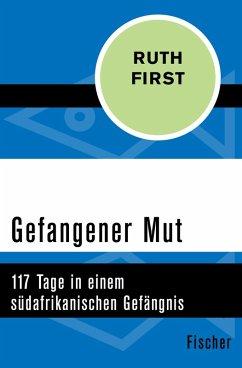 Gefangener Mut (eBook, ePUB) - First, Ruth