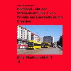 Bildband - Mit der Straßenbahnlinie 1 durch Dresden (eBook, ePUB)