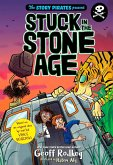 The Story Pirates Present: Stuck in the Stone Age (eBook, ePUB)