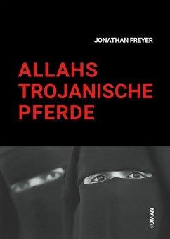 Allahs Trojanische Pferde (eBook, ePUB)