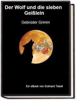 Der Wolf und die sieben Geißlein (eBook, ePUB) - Grimm, Jakob Wilhelm