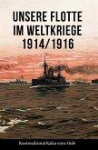 Unsere Flotte im Weltkriege 1914/1916 (eBook, ePUB)