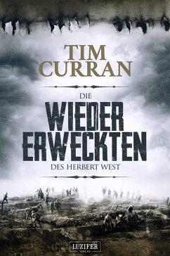 Die Wiedererweckten des Herbert West (eBook, ePUB) - Curran, Tim