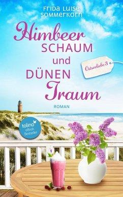 Himbeerschaum und Dünentraum / Ostseeliebe Bd.3 (eBook, ePUB) - Sommerkorn, Frida Luise