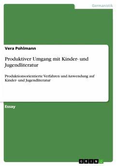Produktiver Umgang mit Kinder- und Jugendliteratur (eBook, ePUB)
