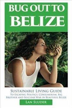 Bug Out to Belize (eBook, ePUB) - Sluder, Lan