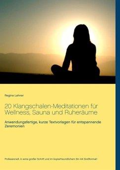 20 Klangschalen-Meditationen für Wellness, Sauna und Ruheräume (eBook, ePUB)