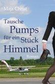 Tausche Pumps für ein Stück Himmel (eBook, ePUB)