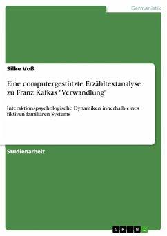 Eine computergestützte Erzähltextanalyse zu Franz Kafkas
