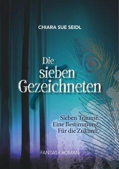 Die sieben Gezeichneten (eBook, ePUB) - Seidl, Chiara Sue