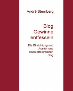 Blog Gewinne entfesseln (eBook, ePUB) - Sternberg, Andre