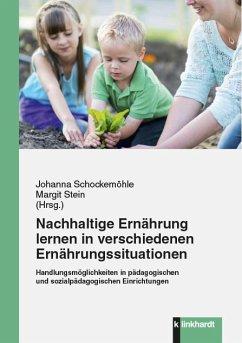 Nachhaltige Ernährung lernen in verschiedenen Ernährungssituationen (eBook, PDF)