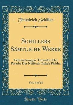 Schillers Sämtliche Werke, Vol. 8 of 15