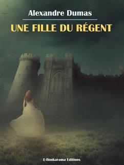 Une Fille du Régent (eBook, ePUB)