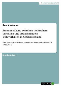 Zusammenhang zwischen politischem Vertrauen und abweichendem Wahlverhalten in Ostdeutschland