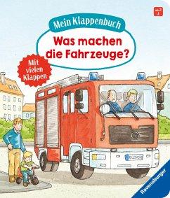 Mein Klappenbuch: Was machen die Fahrzeuge? - Gernhäuser, Susanne
