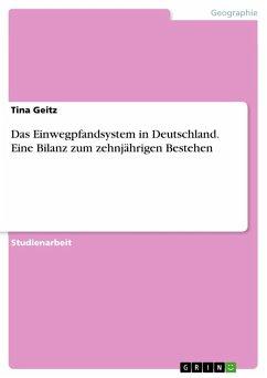 Das Einwegpfandsystem in Deutschland. Eine Bilanz zum zehnjährigen Bestehen