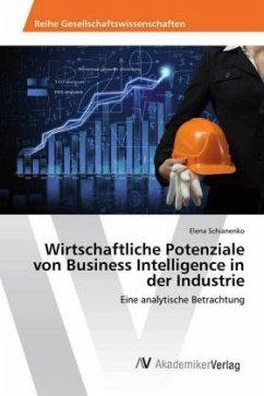 Wirtschaftliche Potenziale von Business Intelligence in der Industrie