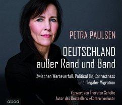Deutschland außer Rand und Band, 6 Audio-CDs - Paulsen, Petra