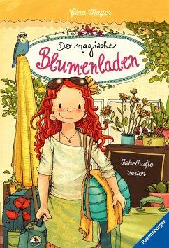 Fabelhafte Ferien / Der magische Blumenladen Bd.8 - Mayer, Gina