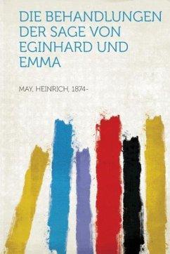Die Behandlungen Der Sage Von Eginhard Und Emma