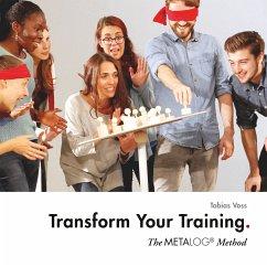 Transform Your Training