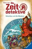 Kolumbus und die Meuterer / Die Zeitdetektive Bd.39