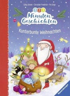 1-2-3 Minutengeschichten: Kunterbunte Weihnachten - Stronk, Cally;Friedrich, Christian