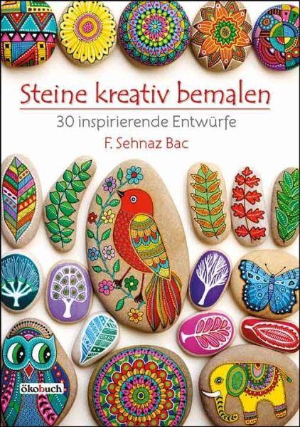 Steine kreativ bemalen - Bac, F. Sehnaz
