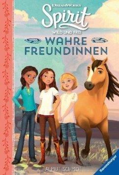 Spirit Wild und Frei: Wahre Freundinnen - Schmidt, Almut