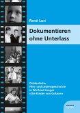 Dokumentieren ohne Unterlass (eBook, PDF)