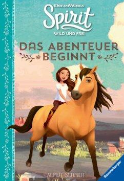 Dreamworks Spirit Wild und Frei: Das Abenteuer beginnt - Schmidt, Almut