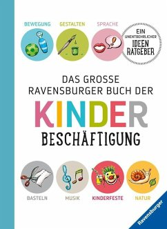 Das große Ravensburger Buch der Kinderbeschäftigung - Braemer, Helga; Falk, Renate; Geer, Kraft; Harries, Edith; Kreusch-Jacob, Dorothée